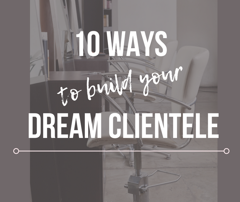 10 Ways to Build Your Dream Clientele